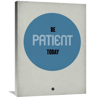 Naxart Studio 'Be Patient Today 1' Stretched Canvas Wall Art