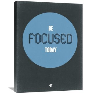 Naxart Studio 'Be Focused Today 2' Stretched Canvas Wall Art