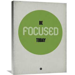 NAXART Studio 'Be Focused Today 1' Stretched Canvas Wall Art