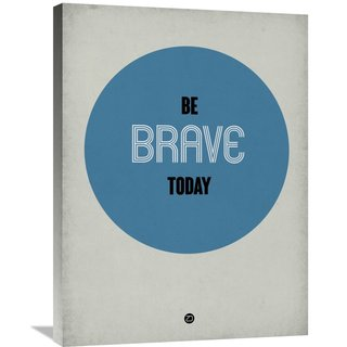 NAXART Studio 'Be Brave Today 1' Stretched Canvas Wall Art