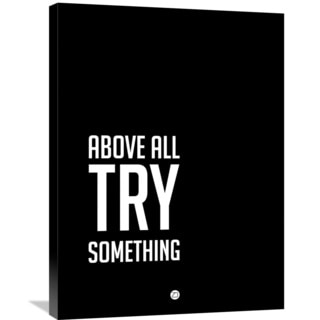 NAXART Studio 'Above All Try Something Poster 2' Stretched Canvas Wall Art