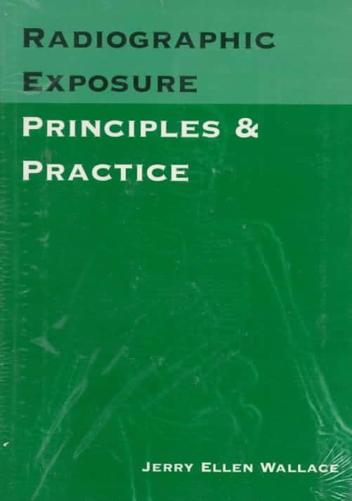 Radiographic Exposure: Principles & Practice (Paperback)