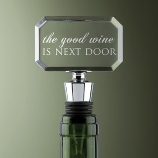'The Good Wine Is Next Door' Clear Acrylic and Rubber Wine Stopper