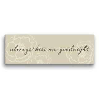 Always Kiss Me Goodnight 6x18 Canvas