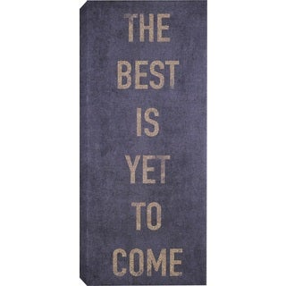 Hobbitholeco. 'The Best Is Yet to Come' Wrapped Canvas Art