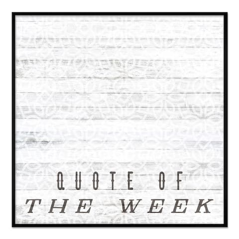 "Oliver Gal ""Quote Of The Week"" Framed Whiteboard"