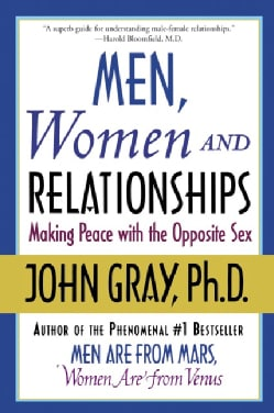Men, Women and Relationships: Making Peace With the Opposite Sex (Paperback)