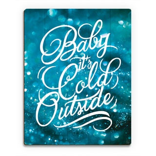 'Baby It's Cold Outside Snow ' Printed Wood Wall Art