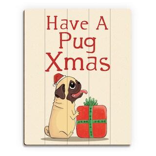 'Have a Pug Christmas ' Printed Wood Wall Art