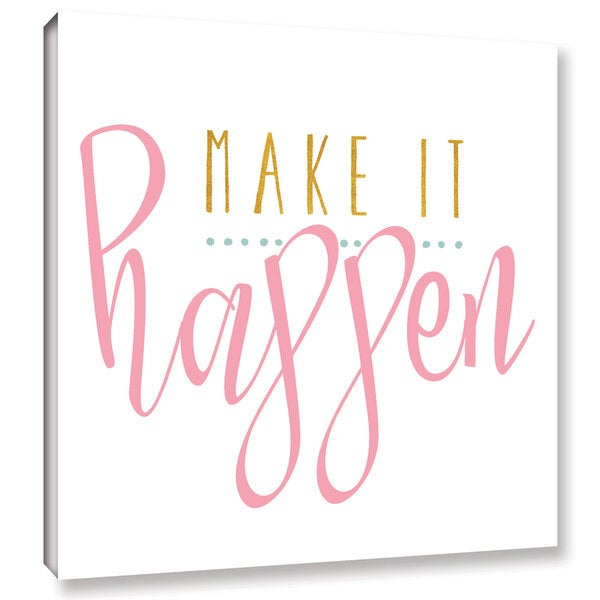 Alli Rogosich's 'Make It Happen Pink' Gallery Wrapped Canvas