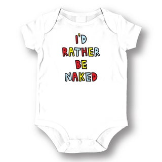 I'd Rather Be Naked' White Baby Bodysuit One-piece