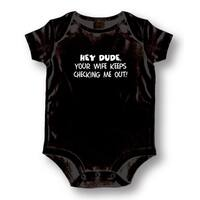 Babies' Black 'Hey Dude Your Wife Keeps Checking Me Out' Bodysuit One-piece