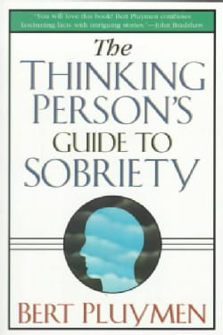 The Thinking Person's Guide to Sobriety (Paperback)