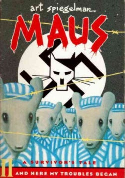Maus a Survivors Tale: And Here My Troubles Begin (Paperback)