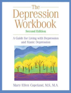The Depression Workbook: A Guide for Living With Depression and Manic Depression (Paperback)
