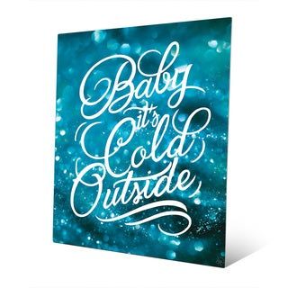 Baby It's Cold Outside in Blue Wall Art on Metal