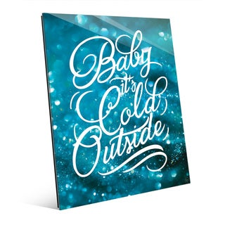 Baby It's Cold Outside in Blue Wall Art on Glass