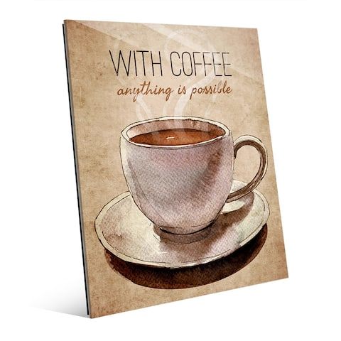 With Coffee Anything is Possible Wall Art on Glass