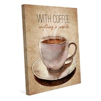 With Coffee Anything is Possible Wall Art Canvas