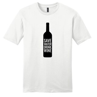 Save Water Drink Wine - Funny Drinking Unisex T-Shirt (More options available)