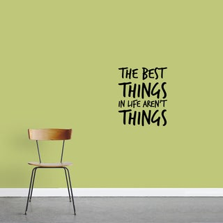 The Best Things Aren't Things' Wall Decal (15'' x 18'')