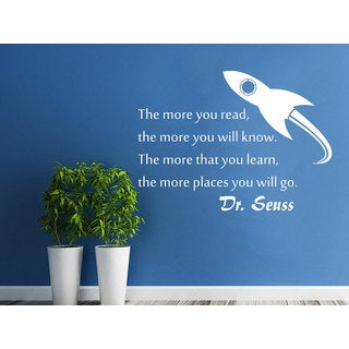 Rocket Wall Quotes Dr. Seuss The more you read the more you will know Space Sticker Decal size 22x26