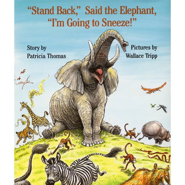 Stand Back, Said the Elephant, I'm Going to Sneeze! (Hardcover)