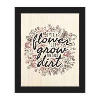 'Every Flower Must Grow Through Dirt' Framed Canvas Wall Art