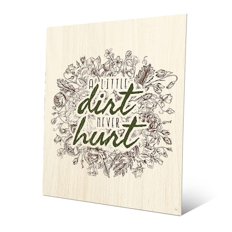 A Little Dirt Never Hurt Floral Wall Art on Metal