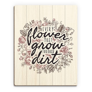 'Every Flower Must Grow' Wood Wall Art