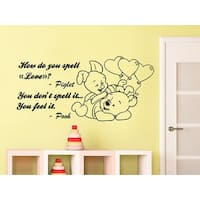 Quote Winnie the Pooh How Do You Spell Love Piglet You Feel It Nursery Baby Room Sticker Decal size 22x26 Color Black