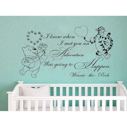 Quote Winnie the Pooh Tigger I Knew When I Met You an Adventure Nursery Baby Room Sticker Decal size 22x26 Color Black