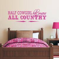 Half Cowgirl Half Princess All Country Wall Decal