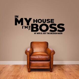 In This House I'm the Boss Wall Decal (More options available)