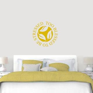 To Blessed to be Stressed Wall Decal (More options available)