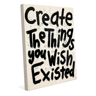 'Create Things You Wish Existed' Canvas Wall Art