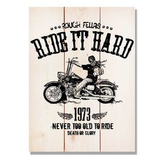 Ride It Hard 11x15 Indoor/Outdoor Full Color Cedar Wall Art