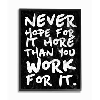 'Never Hope For It More Than You Work For It' Framed Giclee Texturized Art