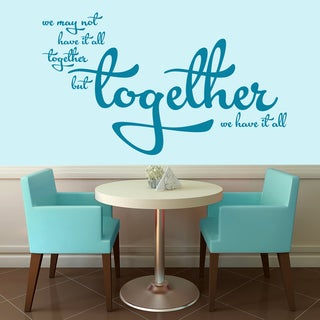 Together We Have It All Wall Decal - 60-in wide x 35-in tall