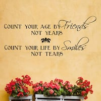 Count Your Age by Friends...Vinyl Wall Quote Decal