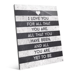 'I Love All That You Are' Wall Art Print on Acrylic