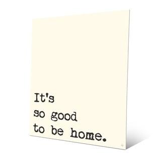 'So Good to Be Home' Metal Simple Wall Art Print
