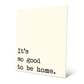 'So Good to Be Home' Metal Simple Wall Art Print