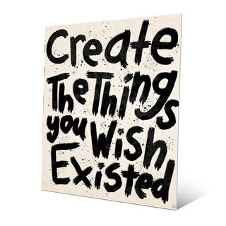 'Create Things You Wish Existed' Wall Art on Metal