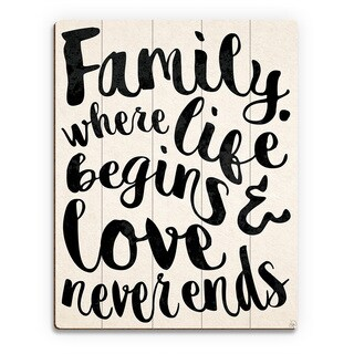 'Family Life Begins, Never Ends' Wall Art on Wood