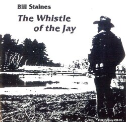 Bill Staines - The Whistle of the Jay