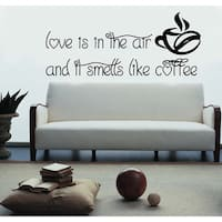 Quote Love Is In The Air Smells Like Coffee Cafe Decal Kitchen Wall Decor Vinyl Art Mural Sticker Decal size 44x70 Color Black