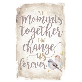 New Horizon It's The Moments Together Wood Plaque