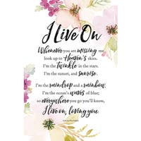 Woodland Grace Series 'I Live On' Wood 6-inch x 9-inch Plaque with Easel
