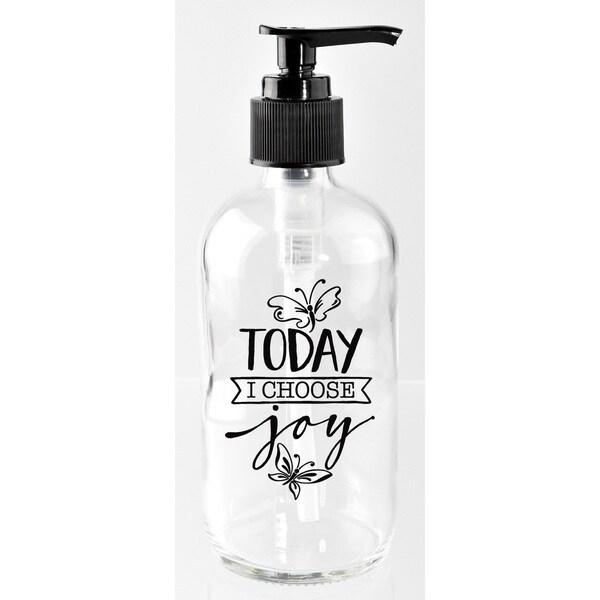 'Today I Choose Joy' Glass 8-ounce Soap Dispenser